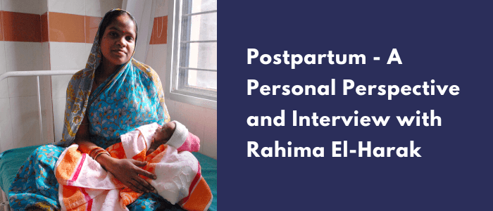Postpartum A Personal Perspective and Interview with Rahima El Harak