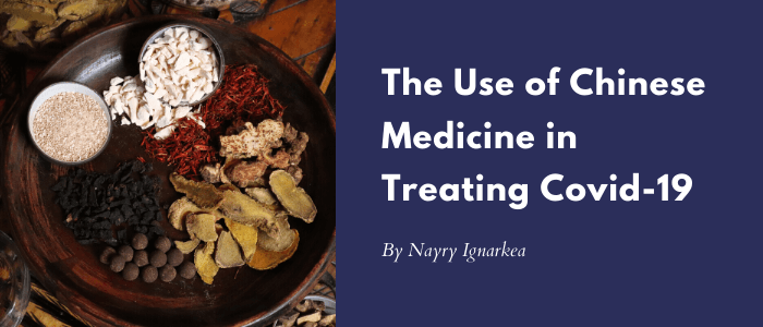 The Use of Chinese Medicine in Treating Covid 19